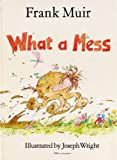 What-a-mess / What-a-mess the Good, combined volume (0510225306) by Muir, Frank