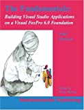 img - for The Fundamentals : Building Visual Studio Applications on a Visual FoxPro 6.0 Foundation book / textbook / text book