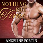 Nothing but Time | Angeline Fortin