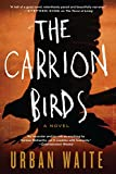 The Carrion Birds: A Novel