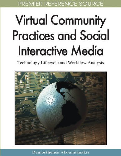 Virtual Community Practices and Social Interactive Media: Technology Lifecycle and Workflow Analysis (Premier Reference