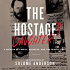 The Hostage's Daughter: A Story of Family, Madness, and the Middle East Hörbuch von Sulome Anderson Gesprochen von: Sulome Anderson