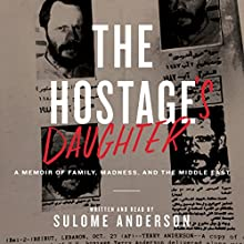 The Hostage's Daughter: A Story of Family, Madness, and the Middle East Audiobook by Sulome Anderson Narrated by Sulome Anderson