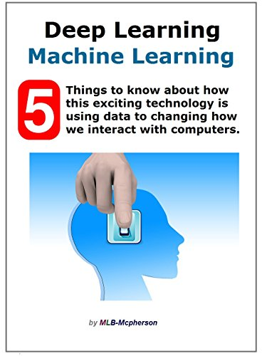 deep-machine-learning-5-exciting-things-to-know-how-to-brain-training-computers-english-edition