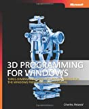 3D Programming for Windows®: Three-Dimensional Graphics Programming for the Windows Presentation Foundation (Pro - Developer) (0735623945) by Petzold, Charles