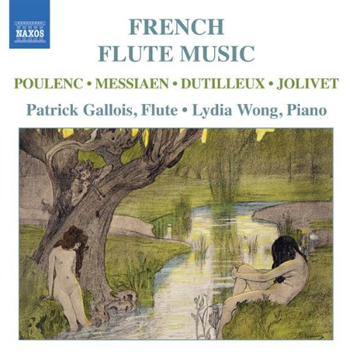 French Flute Music by Francis Poulenc, Olivier Messiaen, Pierre Sancan, Andre Jolivet and Henri Dutilleux