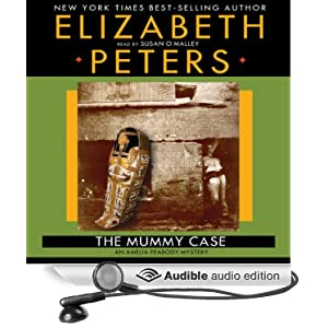 The Mummy Case: An Amelia Peabody Novel of Suspense (Amelia Peabody Mysteries) Elizabeth Peters