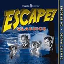 Escape! Classics  by Rudyard Kipling, Ambrose Bierce Narrated by Vincent Price, Jack Webb, William Conrad, Frank Lovejoy, John Dehner, Joan Banks
