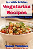 Incredibly Delicious Vegetarian Recipes from the Mediterranean Region (Healthy Cookbook Series)
