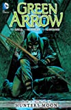 Green Arrow Vol. 1: Hunters Moon (Green Arrow (DC Comics Paperback))