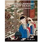 Chinese Dress and Adornment Through the Ages - The Art of Classic Fashion (Hardback)