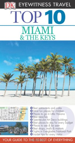 Top 10 Miami And The Keys (Eyewitness Top 10 Travel Guide) front-291006