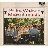 """Polka, Walzer, Marschmusik [Vinyl-LP] Gong 71897 - P 6von """"gro�es Blasorchester,..."""""""