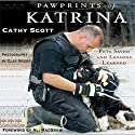 Pawprints of Katrina: Pets Saved and Lessons Learned (       UNABRIDGED) by Cathy Scott Narrated by Olivia Searfoss