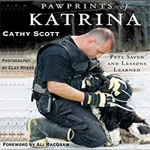 Pawprints of Katrina: Pets Saved and Lessons Learned | [Cathy Scott]