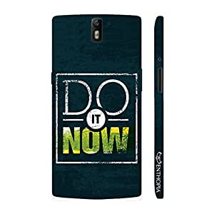 Enthopia Designer Hardshell Case Do It Now Back Cover for One Plus One