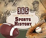 365 Great Moments in Sports History (365 Perpetual Calendars)