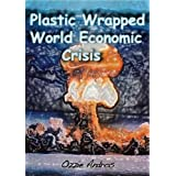Plastic Wrapped World Economic Crisisby Ozzie Andros