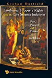 Graham Dutfield (University of Leeds Intellectual Property Rights And The Life Science Industries: Past, Present And Future (2Nd Edition)