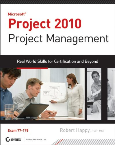 Microsoft Project 2010 Project Management: Real World Skills For Certification And Beyond (Exam 70-178) front-20741