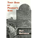 They Died by Pearse's Sideby Ray Bateson