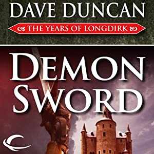 Demon Sword: The Years of Longdirk, Book 1 | [Dave Duncan]