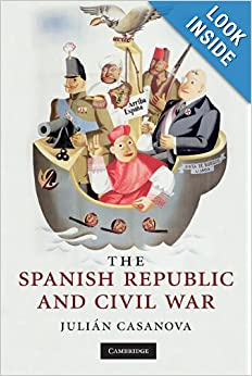 The Spanish Republic and Civil War  - Casanova