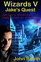 Jake's Quest - Wizards V (English Edition)