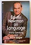 Edwin Newman on Language: Strictly Speaking/a Civil Tongue/Complete in One Volume
