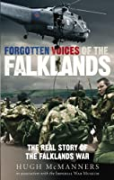Forgotten Voices of the Falklands: The Real Story of the Falklands War