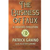 The Business of Faux: A Creative Evolution ~ Patrick Ganino
