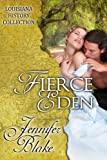 Fierce Eden (The Louisiana History Collection Book 1)