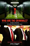 Who Are the Criminals?: The Politics of Crime Policy from the Age of Roosevelt to the Age of Reagan (New in Paper) (0691156158) by Hagan, John