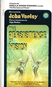 Persistence of Vision by John Varley and Algis Budrys