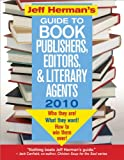 img - for Jeff Herman's Guide to Book Publishers, Editors, and Literary Agents 2010: Who They Are! What They Want! How to Win Them Over! (Jeff Herman's Guide to Book Publishers, Editors, & Literary Agents) book / textbook / text book