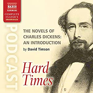 The Novels of Charles Dickens: An Introduction by David Timson to Hard Times Speech