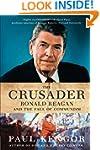 The Crusader: Ronald Reagan and the F...