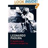 El Hombre Que Amaba Los Perros (Spanish Edition)
