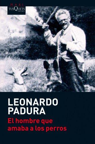 El hombre que amaba a los perros (Leonardo Padura)