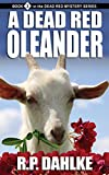 A Dead Red Oleander (The Dead Red Mystery Series, Book 3)