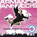 Armando Iannucci's Charm Offensive: The Complete Series 3  by Armando Iannucci Narrated by Armando Iannucci