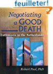 Negotiating a Good Death: Euthanasia...