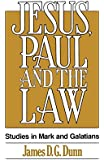 Jesus, Paul and the Law: Studies in Mark and Galatians