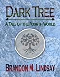 img - for Dark Tree: A Tale of the Fourth World book / textbook / text book