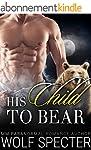 His Child to Bear: (A MM Gay Bear Shi...