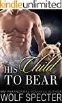 His Child to Bear: (A MM Gay Bear Shi...