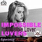 Impossible Lover Hörspiel von Essemoh Teepee Gesprochen von: Essemoh Teepee
