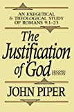 The Justification of God: An Exegetical and Theological Study of Romans 9:1-23 (0801070791) by Piper, John