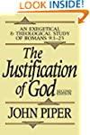 Justification Of God, The: An Exegeti...