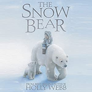 The Snow Bear | [Holly Webb]